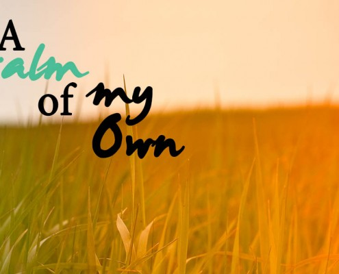 A psalm of my own