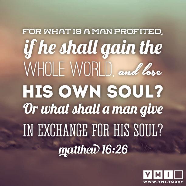 Matthew 16:26