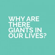 Why-are-there-giants-in-our-lives-