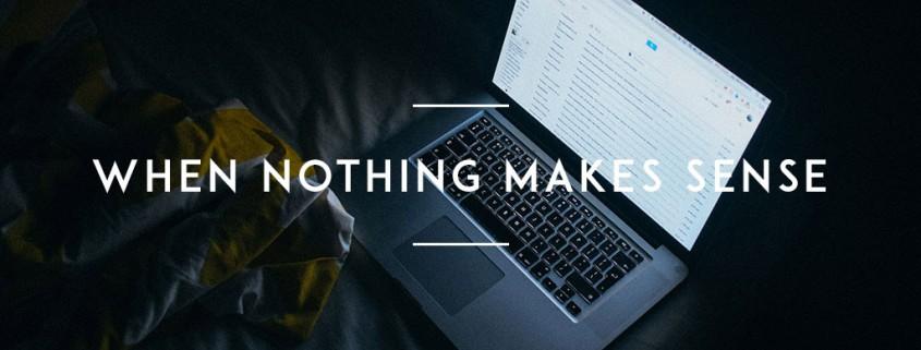When-nothing-makes-sense