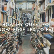 How-My-Quest-For-Knowledge-Led-to-Faith