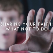 Sharing-Your-Faith--What-Not-to-Do