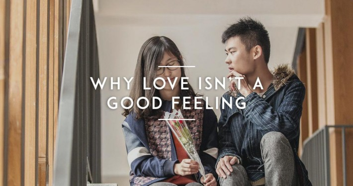 Why-Love-isnt-a-Good-Feeling