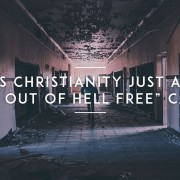 Is-Christianity-just-a-Get-Out-Of-Hell-Free-Card