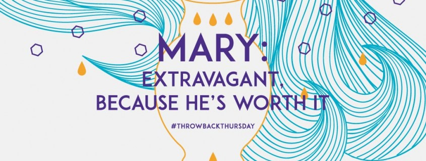 Mary-Extravagant-because-hes-worth-it