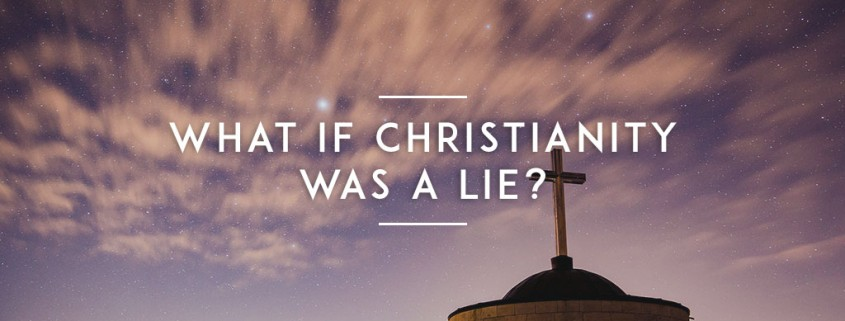 What-if-christianity-was-a-lie