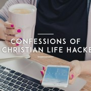Confessions-of-a-Christian-Life-Hacker