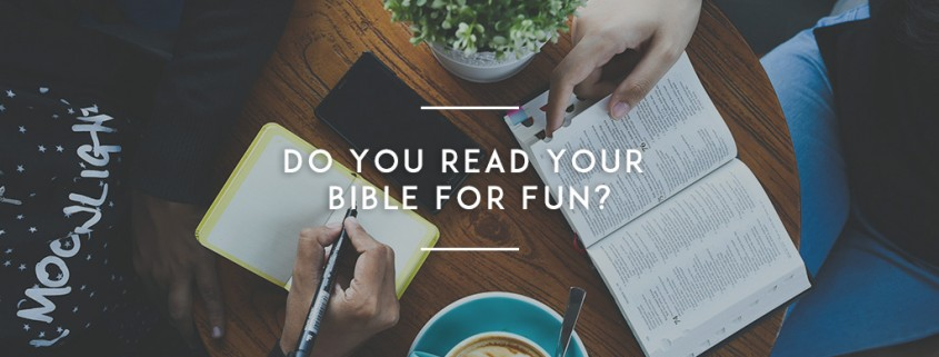 Do-You-Read-Your-Bible-For-Fun-(opinion)