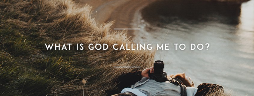 What-is-God-calling-me-to-do